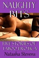 Natasha Stevens - Naughty Bits: Five Stories of Taboo Erotica