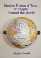 Cover for 'Stories Fiction & True of People Around the World'