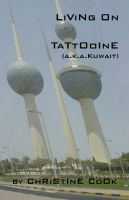 Cover for 'Living on Tattooine (a.k.a. Kuwait)'
