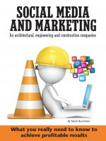 Cover for 'Social media and marketing for architectural, engineering and construction companies What you really need to know to achieve profitable results'