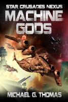 Cover for 'Machine Gods (Star Crusades Nexus, Book 2)'