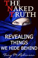 Cover for 'The Naked Truth: Revealing Things We Hide Behind'