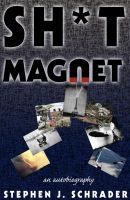 Cover for 'Sh*t Magnet: An Autobiography'