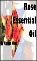 Cover for 'How to Use Rose Essential Oil'
