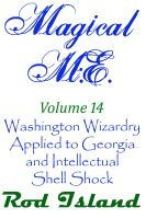 Cover for 'Magical M.E.: Washington Wizardry Applied to Georgia and Intellectual Shell Shock, Volume 14'