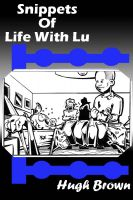 Cover for 'Snippets Of Life With Lu'