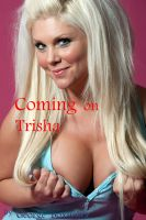 Cover for 'Coming on Trisha'