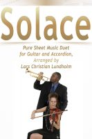 Cover for 'Solace Pure Sheet Music Duet for Guitar and Accordion, Arranged by Lars Christian Lundholm'