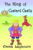 Emma Laybourn - The King of Custard Castle
