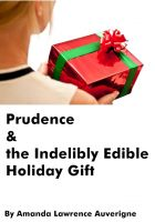 Cover for 'Prudence & the Indelibly Edible Holiday Gift:  A Short Horror Story'