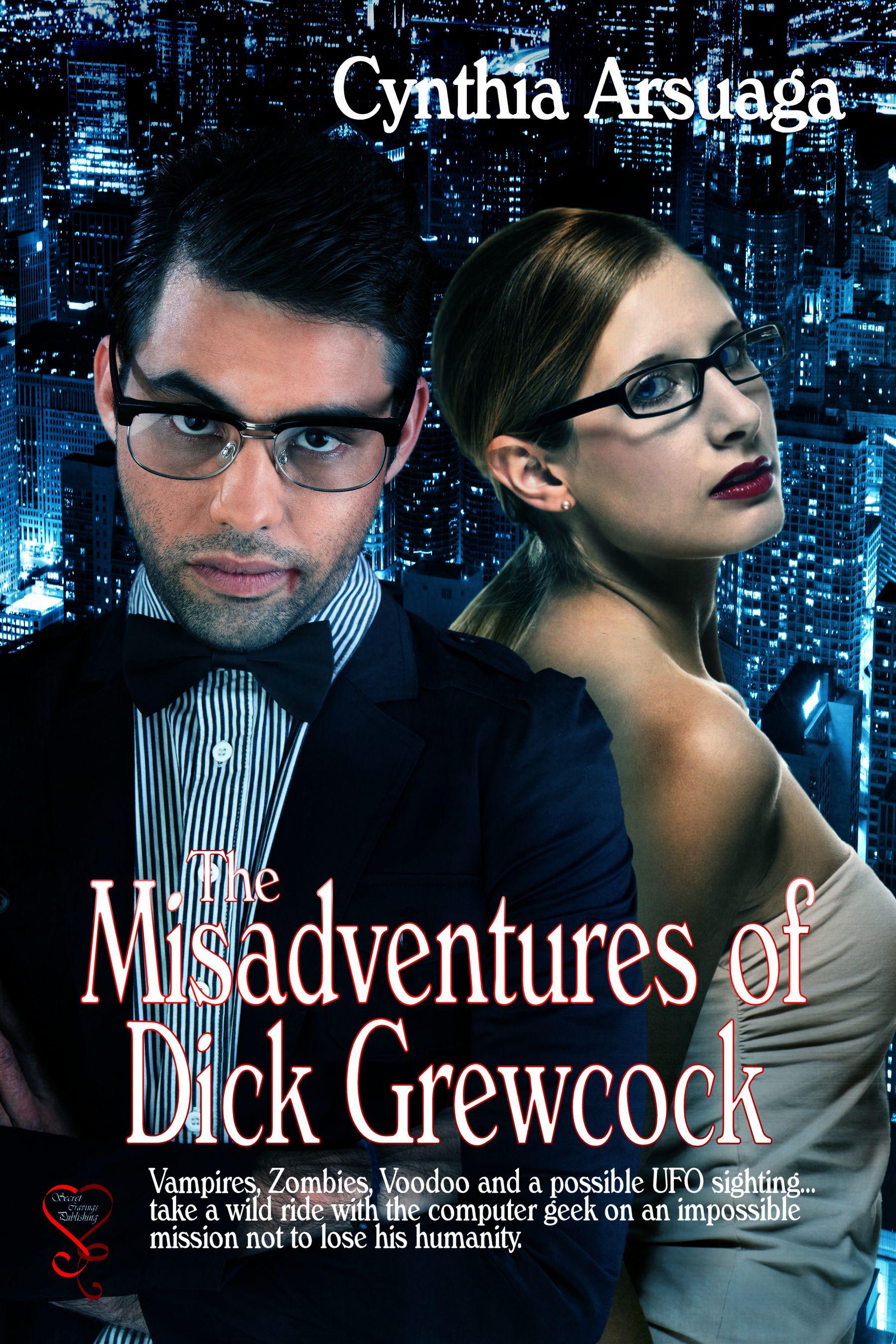 Cynthia Arsuaga - The Misadventures of Dick Grewcock