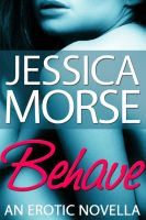 Cover for 'Behave (Contemporary Erotica Novella)'