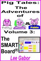 Cover for 'Pig Tales: Volume 3 - The SMART Board'