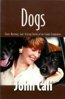 Cover for 'Dogs: Heart-Warming, Soul-Stirring Stories of our Canine Companions'