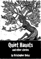 Cover for 'Quiet Haunts and Other Stories'