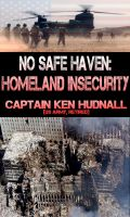 Cover for 'No Safe Haven: Homeland Insecurity'