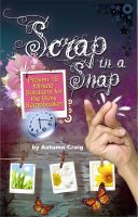 Cover for 'Scrap in a Snap : Proven 15 Minute Solutions for the Busy Scrapbooker'