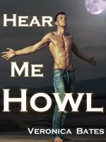 Cover for 'Hear Me Howl (Gay Werewolf Shapeshifter)'