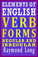 Cover for 'Elements of English: Verb Forms, Regular and Irregular'