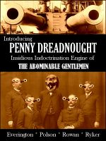 Cover for 'Introducing Penny Dreadnought, Insidious Indoctrination Engine of the Abominable Gentlemen'