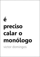 Cover for 'É Preciso Calar o Monólogo'