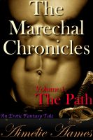 Cover for 'The Marechal Chronicles: Volume 1, The Path (An Erotic Fantasy Tale)'
