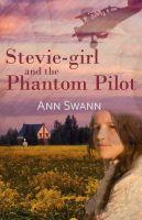 Ann Swann - Stevie-girl and the Phantom Pilot
