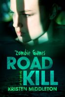 Kristen Middleton - Road Kill (Zombie Games) Book Four