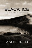 Cover for 'Black Ice: collected stories'