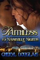 Cover for 'Ruthless (Book Three, Nashville Nights)'