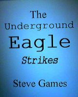Cover for 'The Underground Eagle Strikes'