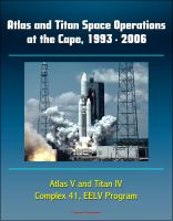 Cover for 'Atlas and Titan Space Operations at the Cape, 1993 - 2006 - Atlas V and Titan IV, Complex 41, EELV Program'