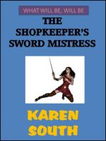Cover for 'The Shopkeeper's Sword Mistress'