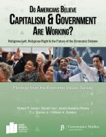 Cover for 'Do Americans Believe Capitalism and Government are Working?: Religious Left, Religious Right and the Future of the Economic Debate'