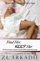 Z.L Arkadie - Find Her, Keep Her - A Martha's Vineyard Love Story (LOVE in the USA, #1)