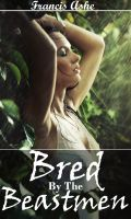 Cover for 'Bred by the Beastmen (reluctant breeding gangbang erotica)'