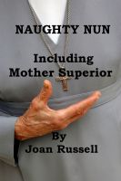 Cover for 'The Naughty Nun: Including Mother Superior - Erotic Threesome'