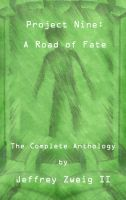 Cover for 'Project Nine: A Road of Fate: The Complete Anthology'