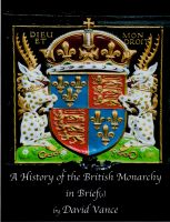 Cover for 'A History of the British Monarchy in Brief(s)'