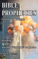 Cover for 'Bible Prophecies Fulfilled by 2012'