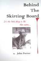 Cover for 'Behind The Skirting Board'