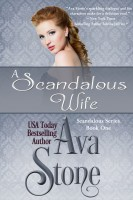 Ava Stone - A Scandalous Wife (Regency Romance, Book 1)