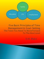 Cover for 'Five Basic Principles Of Time Management In Goal-Setting - The Tools You Need To Move Forward To The Next Level'