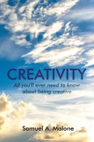 Creativity (All you'll ever need to know about being creative)