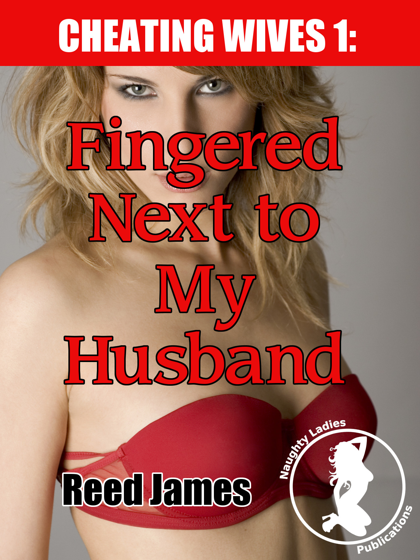 Reed James - Fingered Next to My Husband (Cheating Wives, Oblivious Husbands 1)