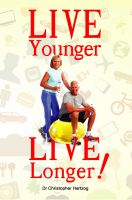 Cover for 'Live Younger, Live Longer!'