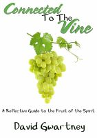 Cover for 'Connected to the Vine: A Reflective Guide to the Fruit of the Spirit'