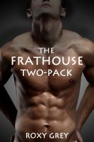 Roxy Grey - The Frathouse Two-Pack (Gay BDSM Erotica)