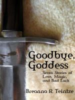 Cover for 'Goodbye, Goddess'