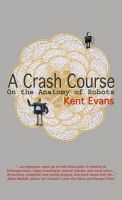 Cover for 'A Crash Course On the Anatomy of Robots'